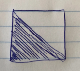 A square that has been shaded in half diagonally.